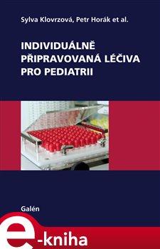 Obálka titulu Individuálně připravovaná léčiva pro pediatrii