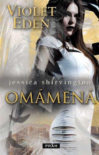 Omámení:Violet Eden - Jessica Shirvington | Booksquad.ink