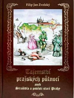 Obálka titulu Tajemství pražských půlnocí aneb Strašidla a pověsti staré Prahy