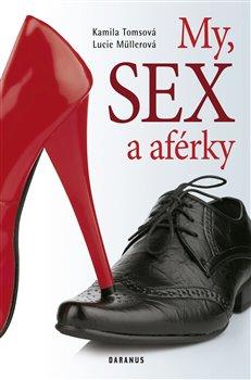 Obálka titulu My, sex a aférky