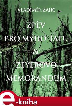 Obálka titulu Zpěv pro mýho tátu & Zeyerovo memorandum
