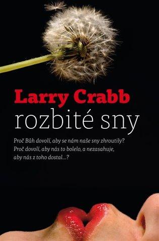 Rozbité sny - Larry Crabb   Booksquad.ink