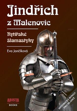 Jindřich z Malenovic:Rytířské šlamastyky - Eva Jančíková   Booksquad.ink