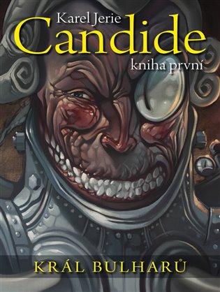 Candide: kniha první:Král Bulharů - Karel Jerie | Replicamaglie.com