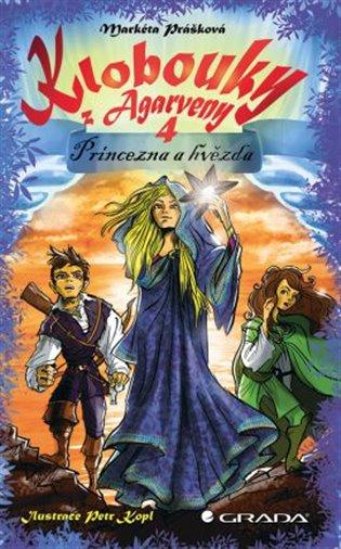 Klobouky z Agarveny 4:Princezna a hvězda - Markéta Prášková | Booksquad.ink