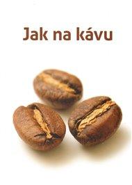 Jak na kávu