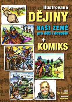 Obálka titulu Ilustrované dějiny naší země pro děti i dospělé + komiks