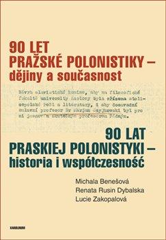 Obálka titulu 90 let pražské polonistiky - dějiny a současnost