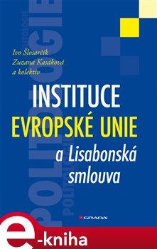 Obálka titulu Instituce Evropské unie a Lisabonská smlouva