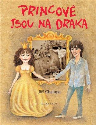 Princové jsou na draka - Jiří Chalupa | Booksquad.ink
