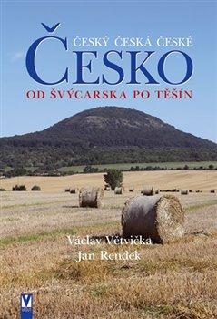 Obálka titulu Česko - Od Švýcarska po Těšín