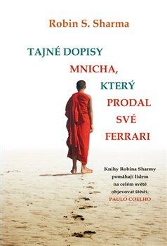 Obálka titulu Tajné dopisy mnicha, který prodal své Ferrari