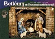 Betlémy na Slezskoostravském hradě