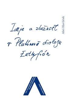 Obálka titulu Ideje a zbožnost v Platónově dialogu Euthyfrón