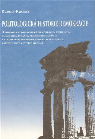 Politologická historie demokracie - Rudolf Kučera | Booksquad.ink