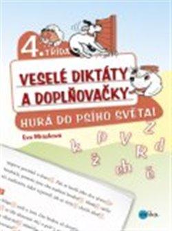 Veselé diktáty a doplňovačky - Hurá do psího světa. 4. třída - Eva Mrázková