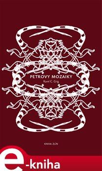 Petrovy mozaiky - Karel C. Grig e-kniha