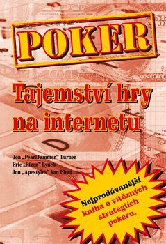 Poker. Tajemství hry na internetu - Jon Turner, Eric Lynch, Jon Van Fleet