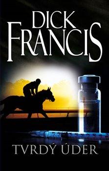 Tvrdý úder - Dick Francis