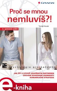 Proč se mnou nemluvíš?!. 2., upravené vydání - Tomáš Novák e-kniha