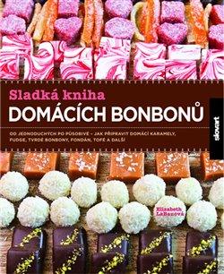 Obálka titulu Sladká kniha domácích bonbonů