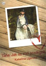 Táňa: Jak se rodí jezdkyně