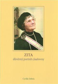 Obálka titulu Zita - důvěrný portrét císařovny