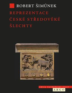 Obálka titulu Reprezentace české středověké šlechty