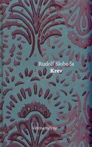 Spisovatel Rudolf Sloboda je pro Slováky někým mezi Bohumilem Hrabalem a Ludvíkem Vaculíkem. Přinášíme doslov Jána Litváka, připojený k zatím poslednímu překladu jeho knihy do češtiny - knize Krev.