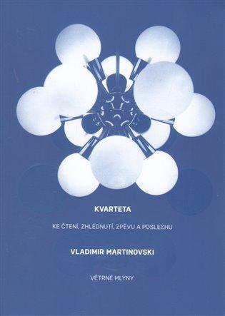 Kvarteta:ke čtení, zhlédnutí, zpěvu a poslechu - Vladimir Martinovski | Booksquad.ink