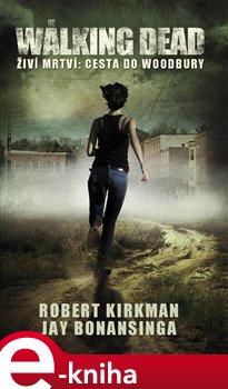 Obálka titulu Walking Dead - Živí mrtví 2 - Cesta k Woodbury