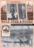 Byli jsme a budem (aneb česká každodennost 1914-1918) - obálka