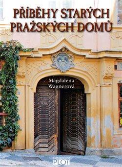 Obálka titulu Příběhy starých pražských domů