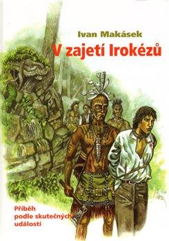 Obálka titulu V zajetí Irokézů