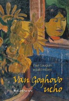 Obálka titulu Van Goghovo ucho