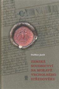 Zemské soudnictví na Moravě vrcholného středověku
