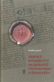 Obálka titulu Zemské soudnictví na Moravě vrcholného středověku