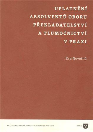 Uplatnění absolventů oboru překladatelství a tlumočnictví v praxi - Eva Novotná | Booksquad.ink