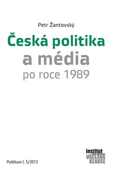 Obálka titulu Česká politika a média po roce 1989