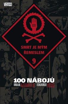 Obálka titulu 100 nábojů 9 - Smrt je mým řemeslem