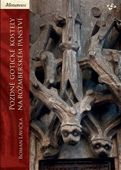 Obálka titulu Pozdně gotické kostely na rožmberském panství