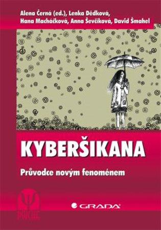 Kyberšikana:Průvodce novým fenoménem - Alena M. Černá,   Booksquad.ink