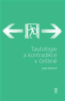 Obálka titulu Tautologie a kontradikce v češtině
