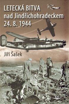 Obálka titulu Letecká bitva nad Jindřichohradeckem 24. 8.1944