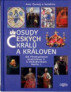 Obálka titulu Osudy českých králů a královen