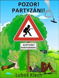 Pozor! PartyzániI!