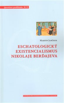 Obálka titulu Eschatologický existencialismus Nikolaje Berďajeva