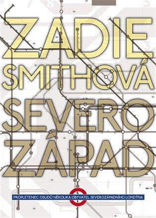 Severozápad - Zadie Smithová   Booksquad.ink
