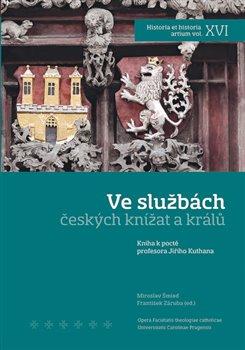 Obálka titulu Ve službách českých knížat a králů