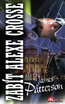 Obálka titulu Zabít Alexe Crosse